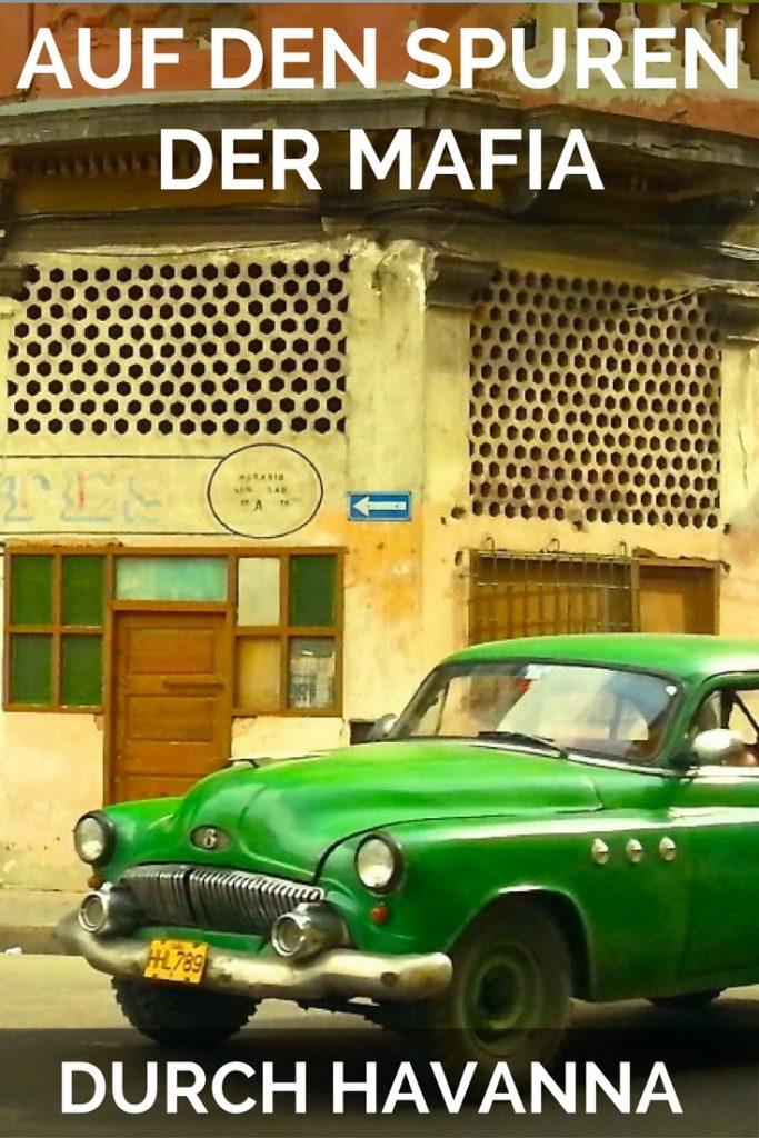 Auf den Spuren der Mafia durch Havanna
