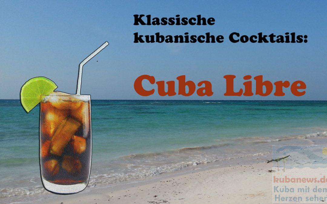 Kubanische Cocktails: Der Cuba Libre