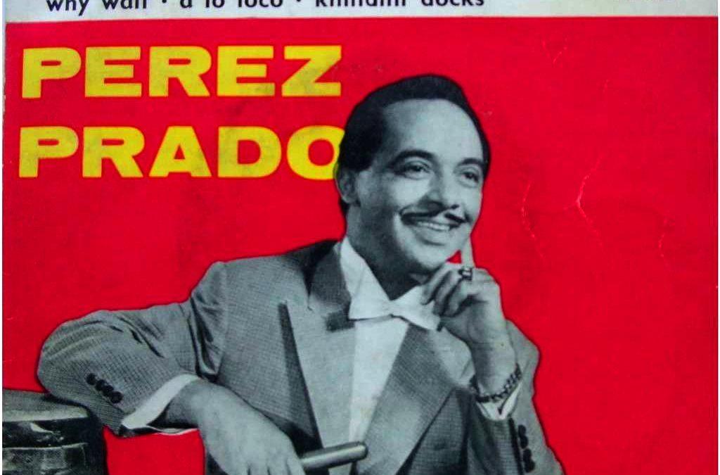Der Straßenfeger von 1958 – Dámaz Pérez Prado: Patricia